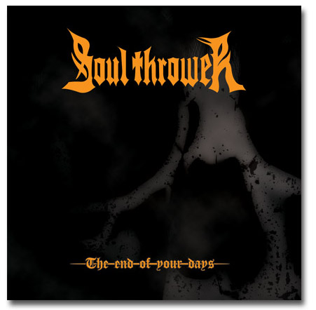 SOUL THROWER - The End of Your Days (CD)